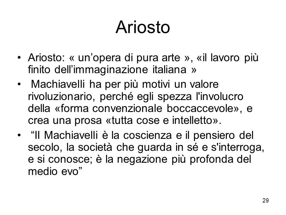 Ariosto Ariosto: « un'opera di pura arte », «il lavoro più finito dell'immaginazione italiana »