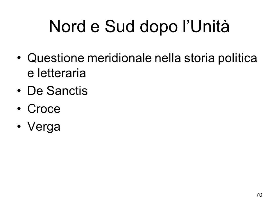 Nord e Sud dopo l'Unità Questione meridionale nella storia politica e letteraria. De Sanctis. Croce.