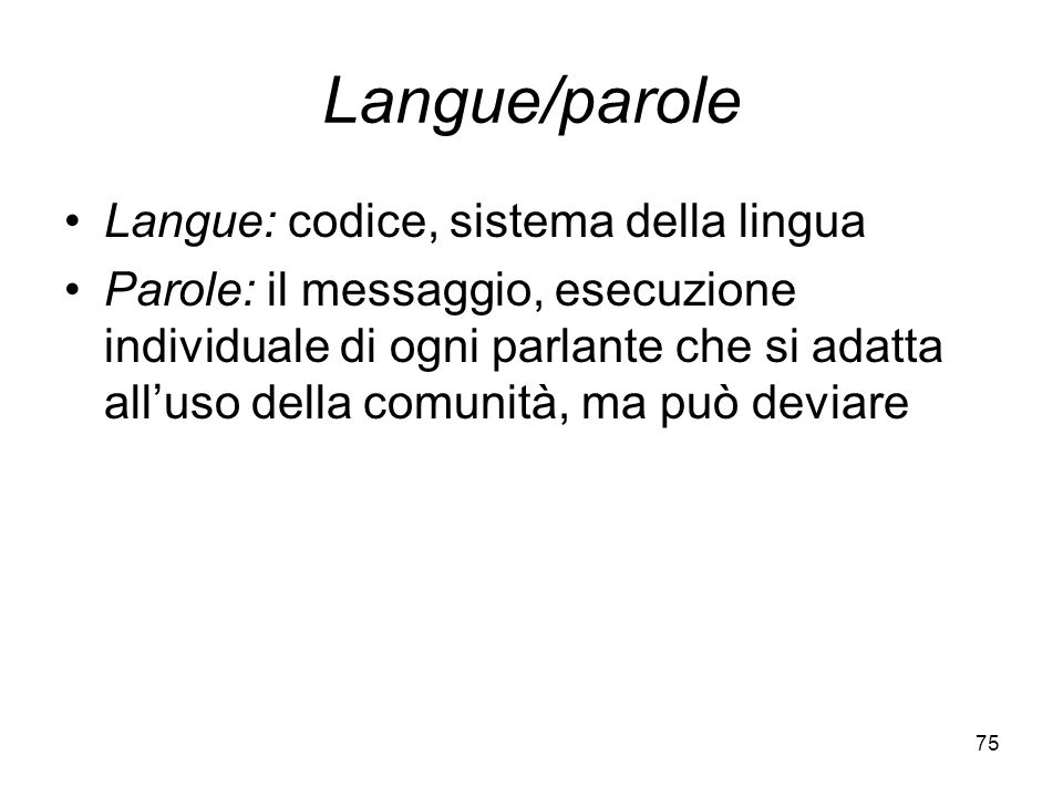 Langue/parole Langue: codice, sistema della lingua