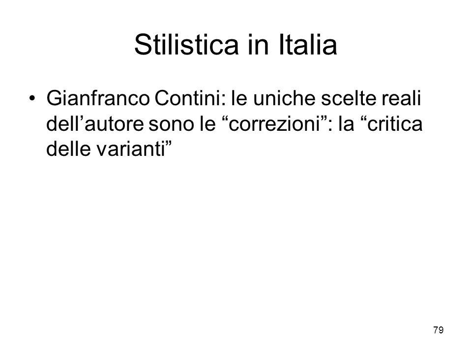 Stilistica in Italia Gianfranco Contini: le uniche scelte reali dell'autore sono le correzioni : la critica delle varianti