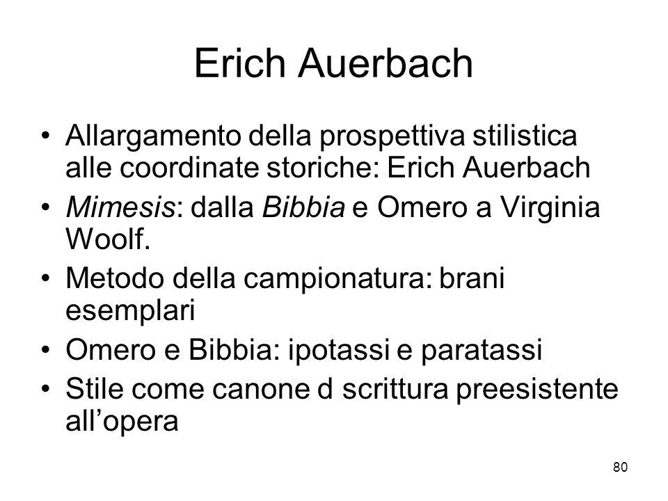 Erich Auerbach Allargamento della prospettiva stilistica alle coordinate storiche: Erich Auerbach. Mimesis: dalla Bibbia e Omero a Virginia Woolf.