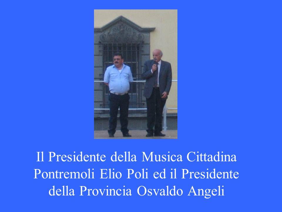 Il Presidente della Musica Cittadina Pontremoli Elio Poli ed il Presidente della Provincia Osvaldo Angeli