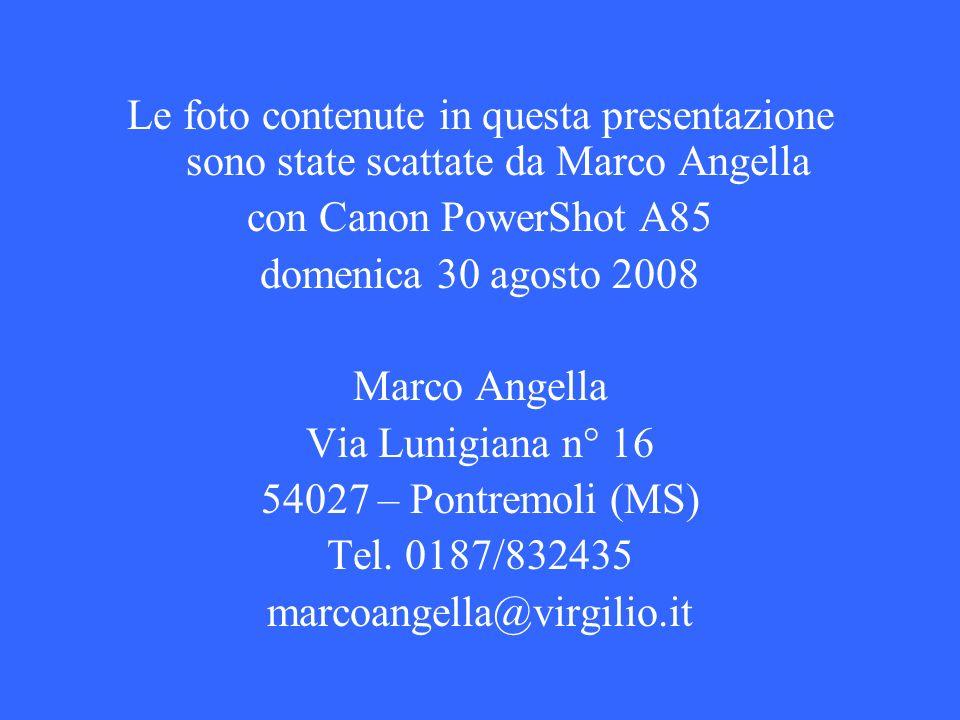 Le foto contenute in questa presentazione sono state scattate da Marco Angella