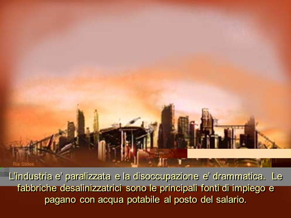 L'industria e' paralizzata e la disoccupazione e' drammatica
