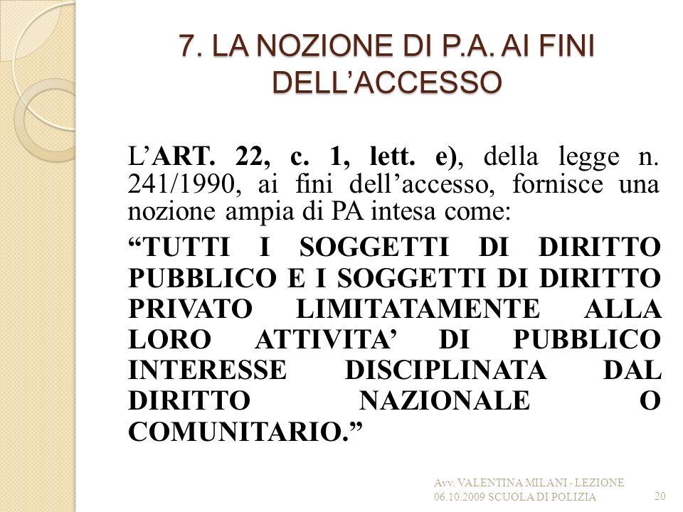 7. LA NOZIONE DI P.A. AI FINI DELL'ACCESSO