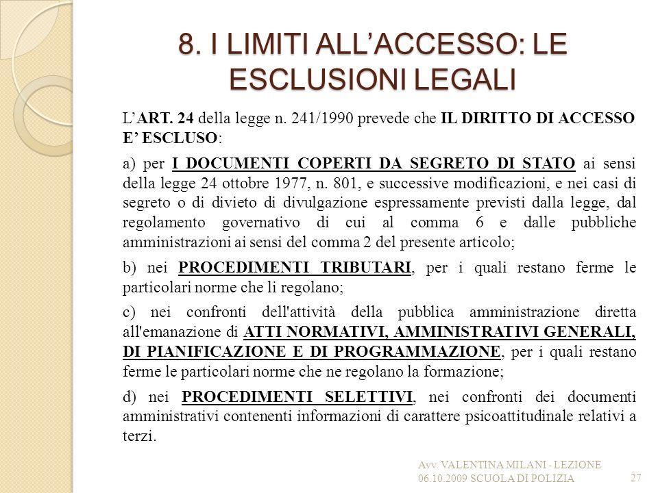 8. I LIMITI ALL'ACCESSO: LE ESCLUSIONI LEGALI