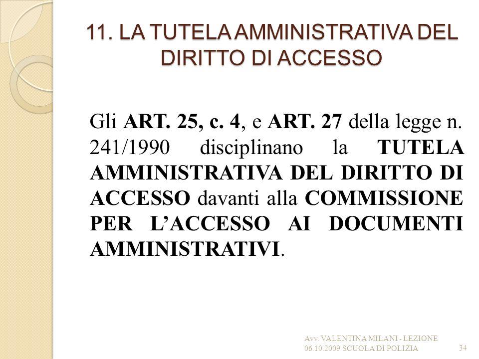 11. LA TUTELA AMMINISTRATIVA DEL DIRITTO DI ACCESSO