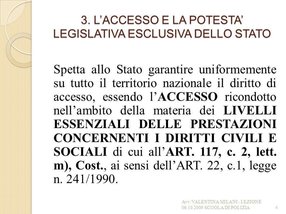 3. L'ACCESSO E LA POTESTA' LEGISLATIVA ESCLUSIVA DELLO STATO