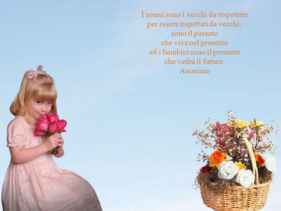 I nonni sono i vecchi da rispettare per essere rispettati da vecchi;