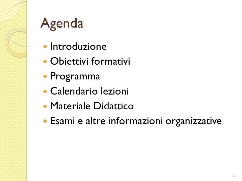 Agenda Introduzione Obiettivi formativi Programma Calendario lezioni