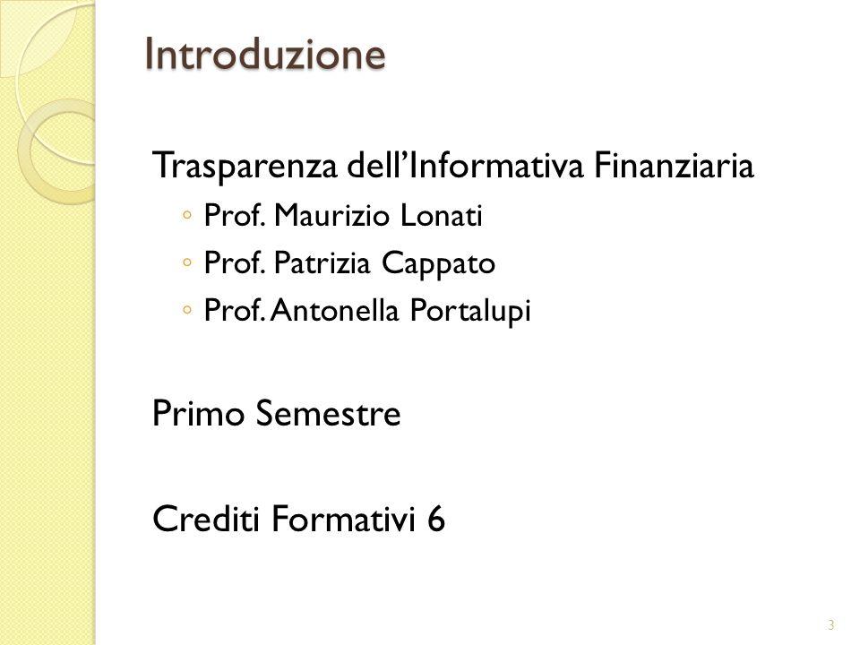 Introduzione Trasparenza dell'Informativa Finanziaria Primo Semestre