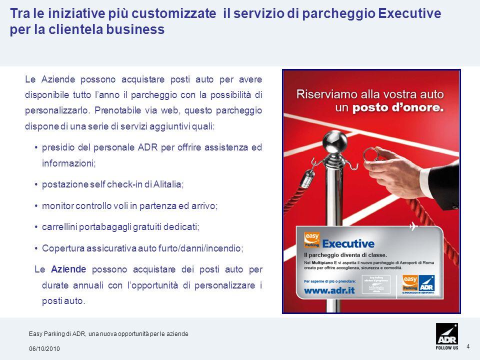 Tra le iniziative più customizzate il servizio di parcheggio Executive per la clientela business