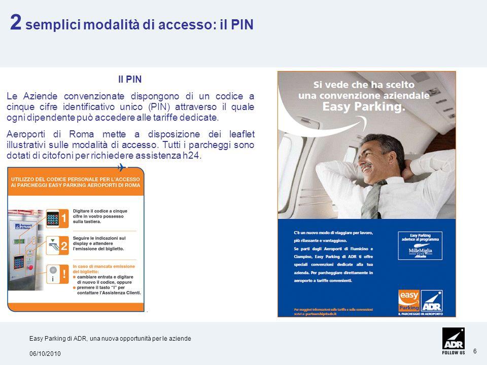 2 semplici modalità di accesso: il PIN