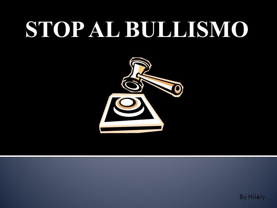 STOP AL BULLISMO By Hilary