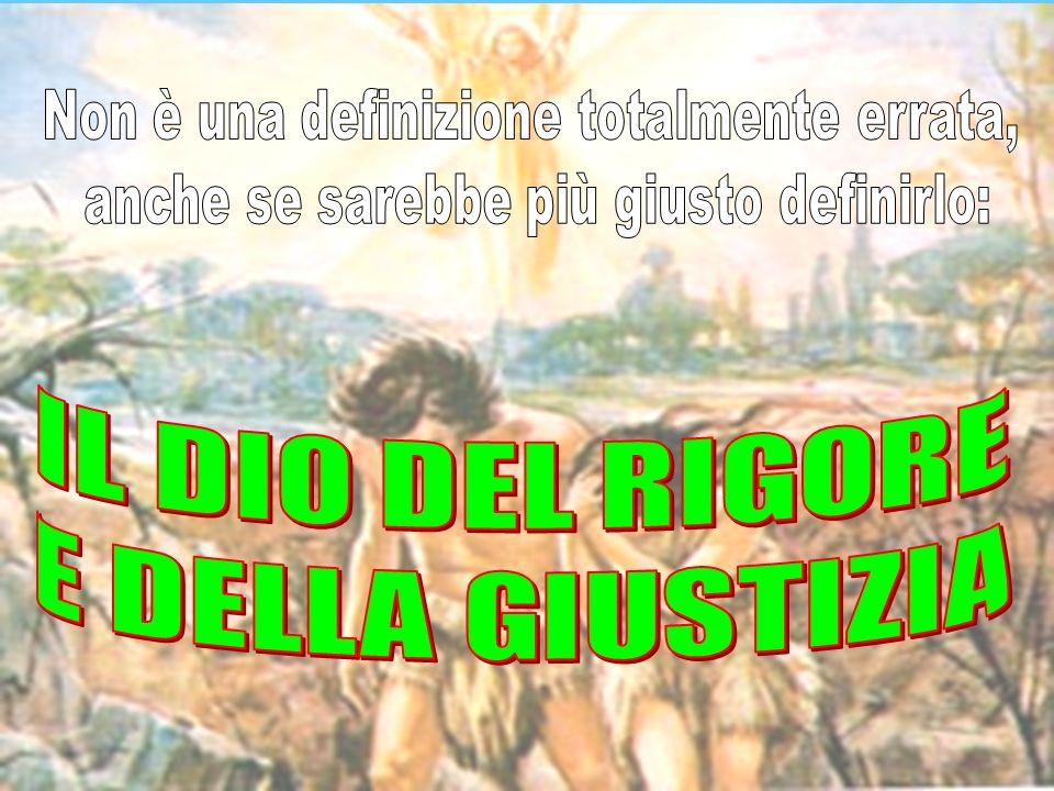IL DIO DEL RIGORE E DELLA GIUSTIZIA