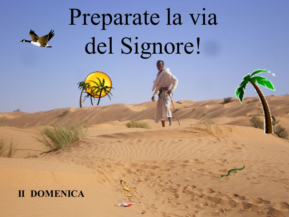 Preparate la via del Signore!