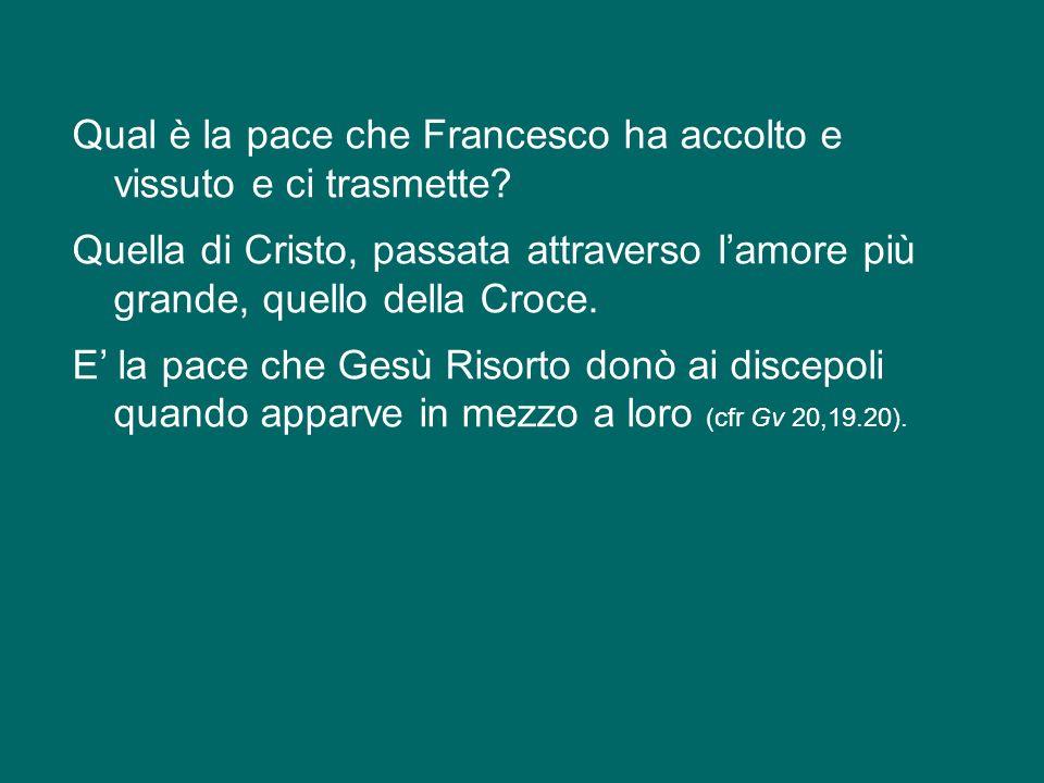 Qual è la pace che Francesco ha accolto e vissuto e ci trasmette