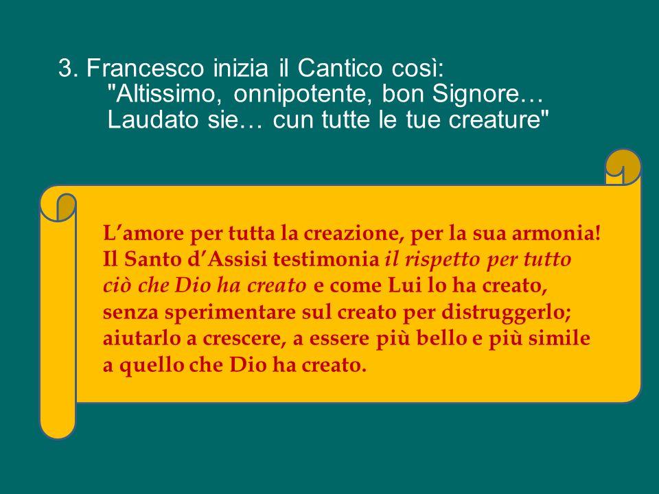 3. Francesco inizia il Cantico così: