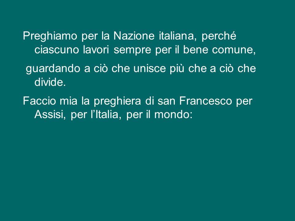 Preghiamo per la Nazione italiana, perché ciascuno lavori sempre per il bene comune, guardando a ciò che unisce più che a ciò che divide.