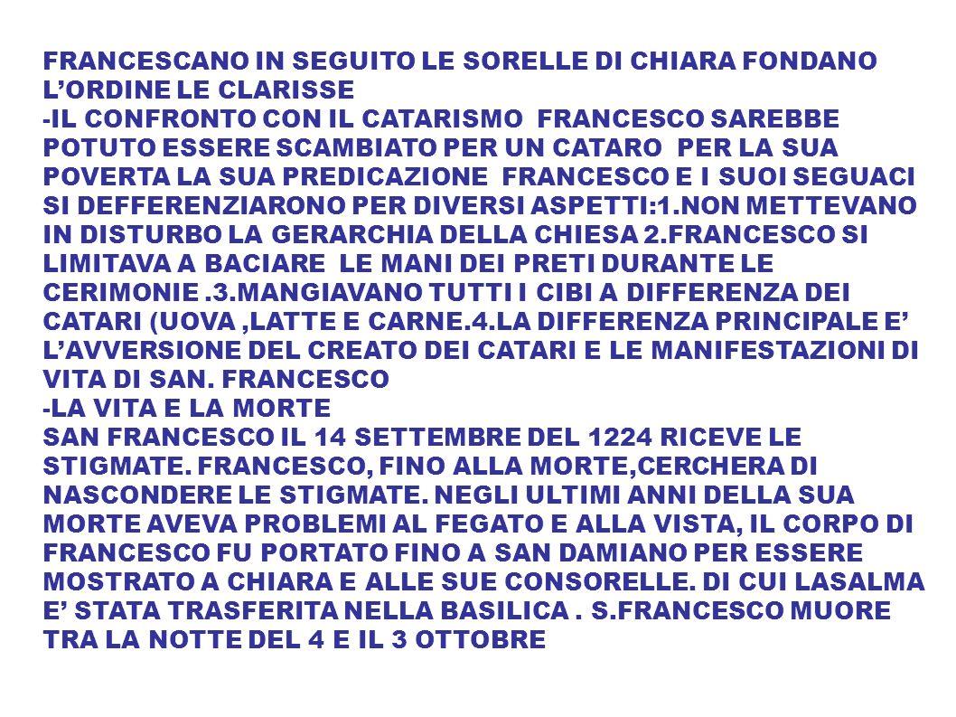 FRANCESCANO IN SEGUITO LE SORELLE DI CHIARA FONDANO L'ORDINE LE CLARISSE