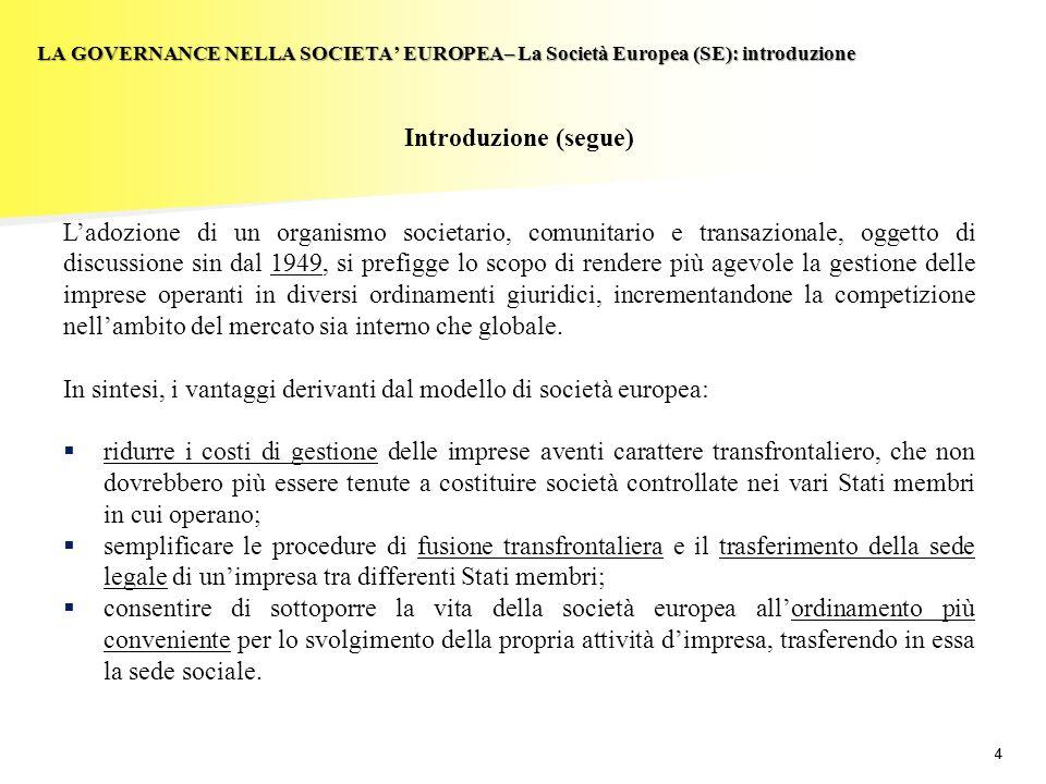 In sintesi, i vantaggi derivanti dal modello di società europea: