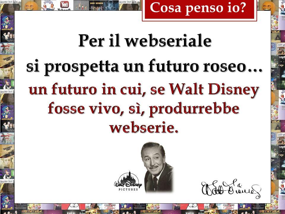 Per il webseriale si prospetta un futuro roseo…