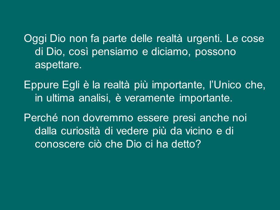Oggi Dio non fa parte delle realtà urgenti