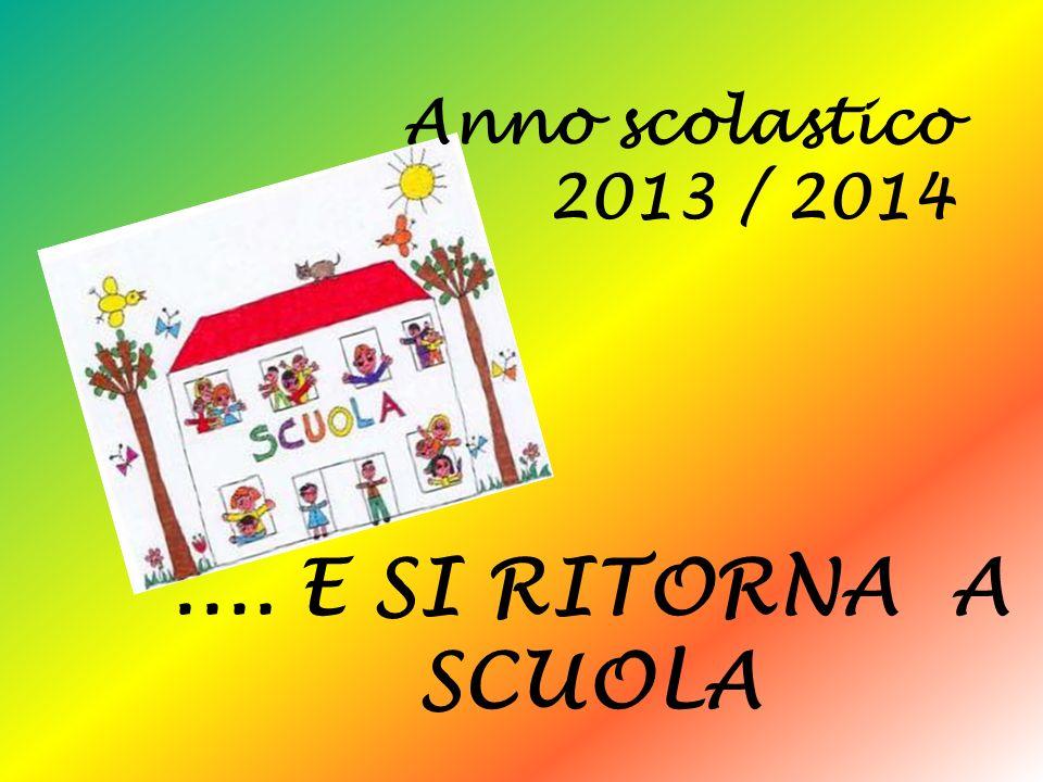 Anno scolastico 2013 / 2014 .... E SI RITORNA A SCUOLA