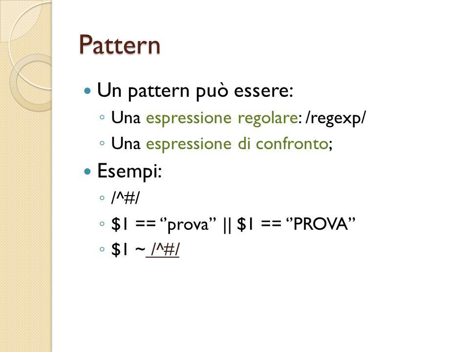 Pattern Un pattern può essere: Esempi: