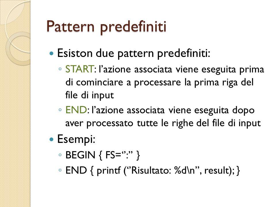 Pattern predefiniti Esiston due pattern predefiniti: Esempi: