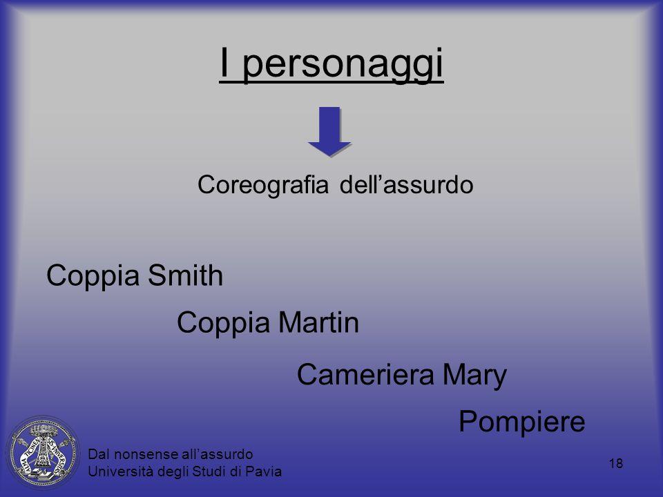I personaggi Coppia Smith Coppia Martin Cameriera Mary Pompiere
