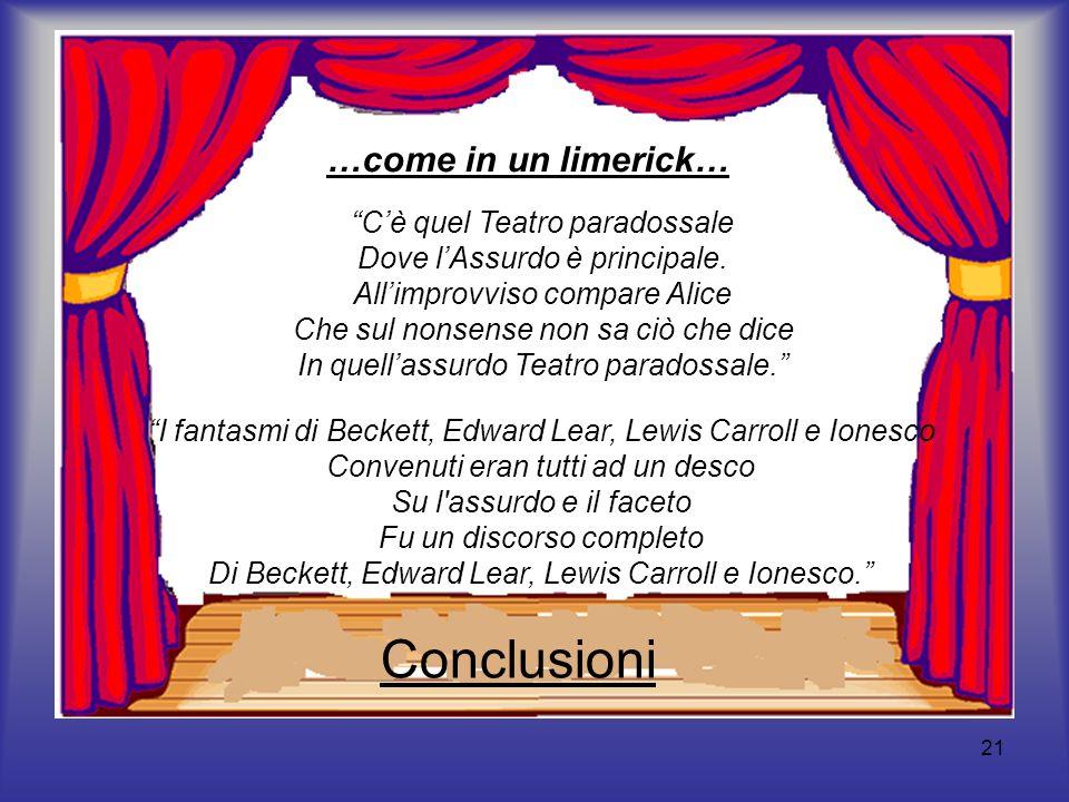 Conclusioni …come in un limerick… C'è quel Teatro paradossale