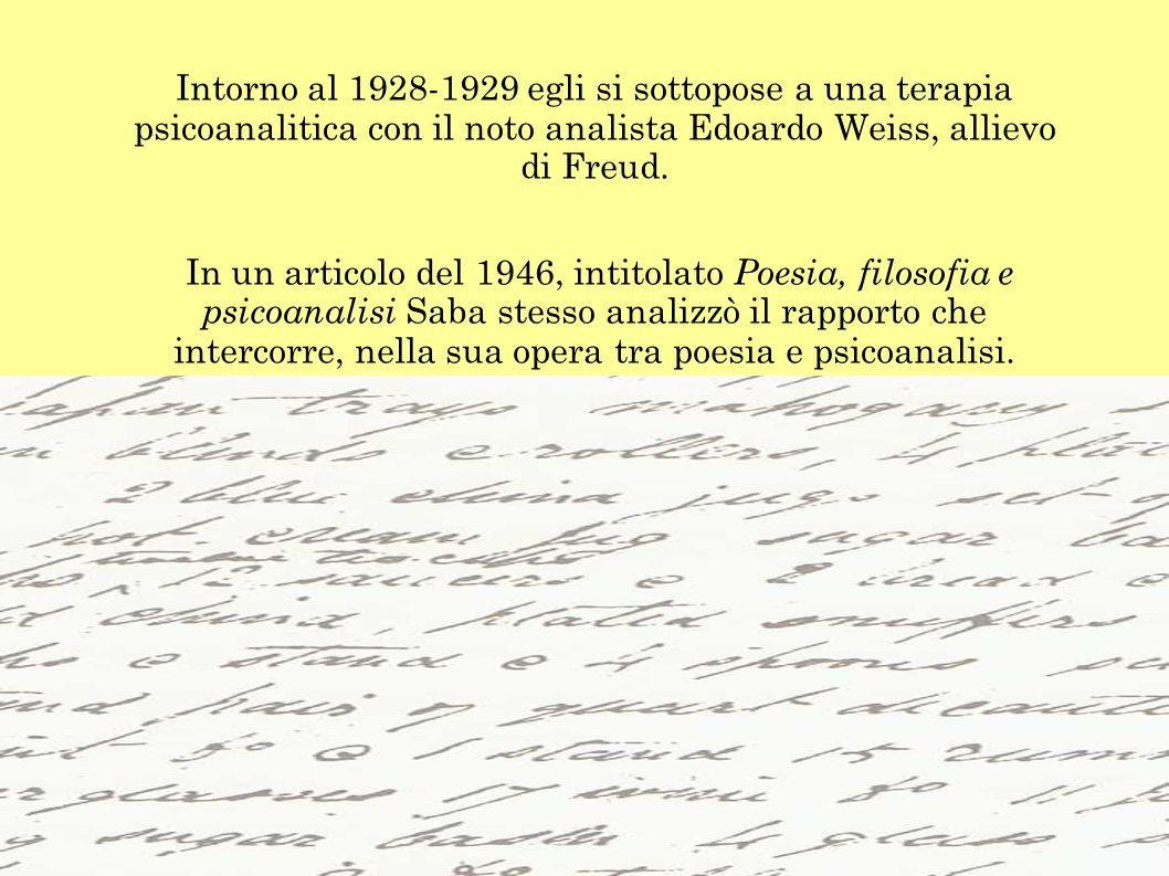 Intorno al 1928-1929 egli si sottopose a una terapia psicoanalitica con il noto analista Edoardo Weiss, allievo di Freud.