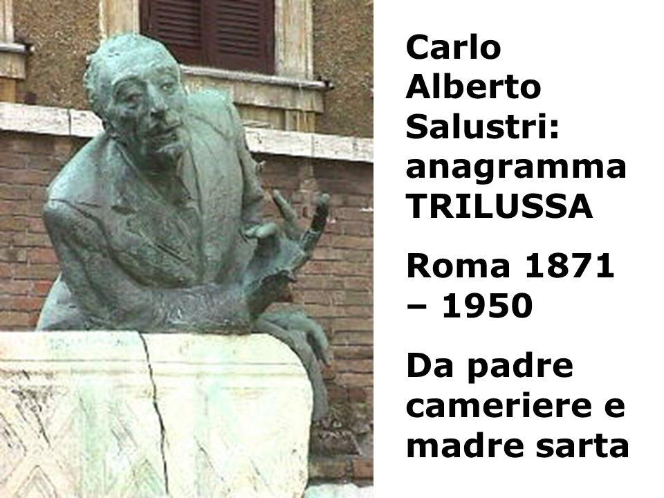Carlo Alberto Salustri: anagramma TRILUSSA