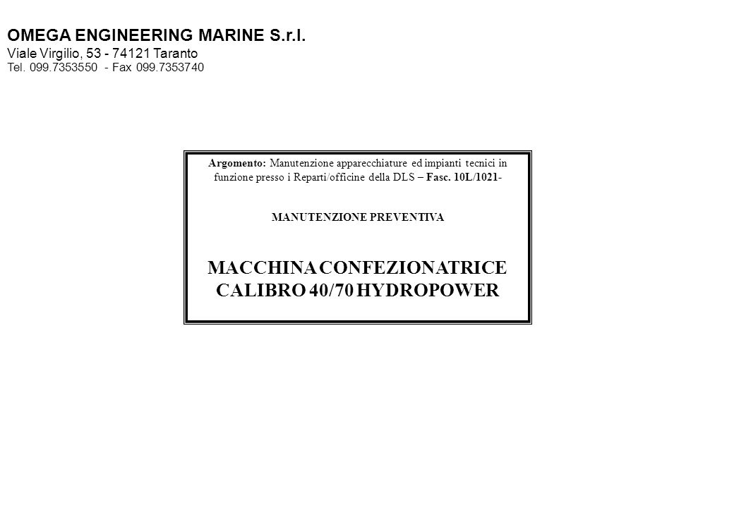MACCHINA CONFEZIONATRICE CALIBRO 40/70 HYDROPOWER