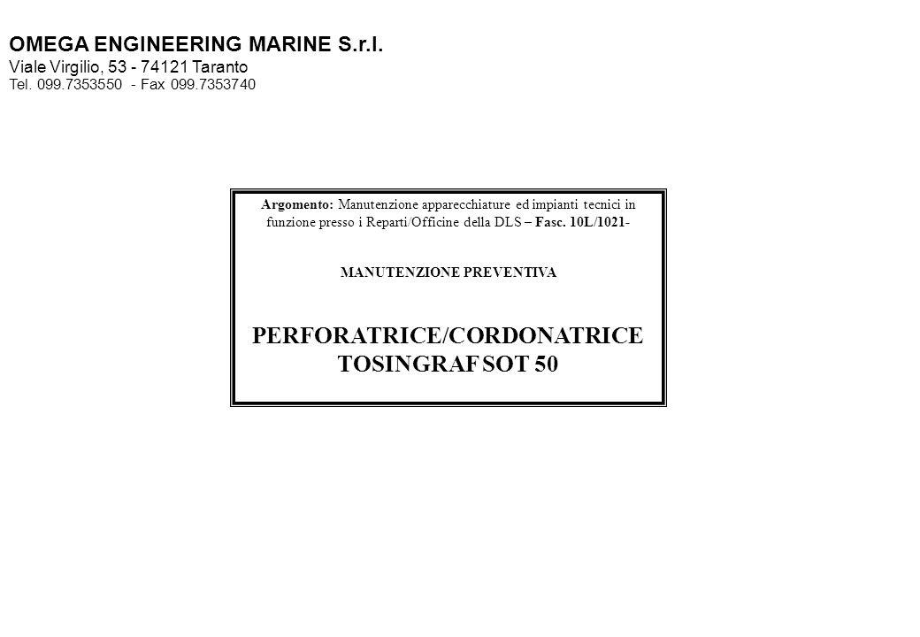 MANUTENZIONE PREVENTIVA PERFORATRICE/CORDONATRICE TOSINGRAF SOT 50