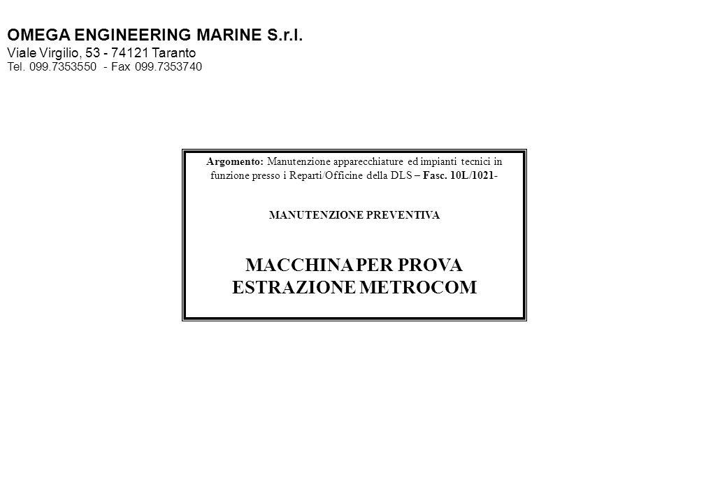 MANUTENZIONE PREVENTIVA MACCHINA PER PROVA ESTRAZIONE METROCOM