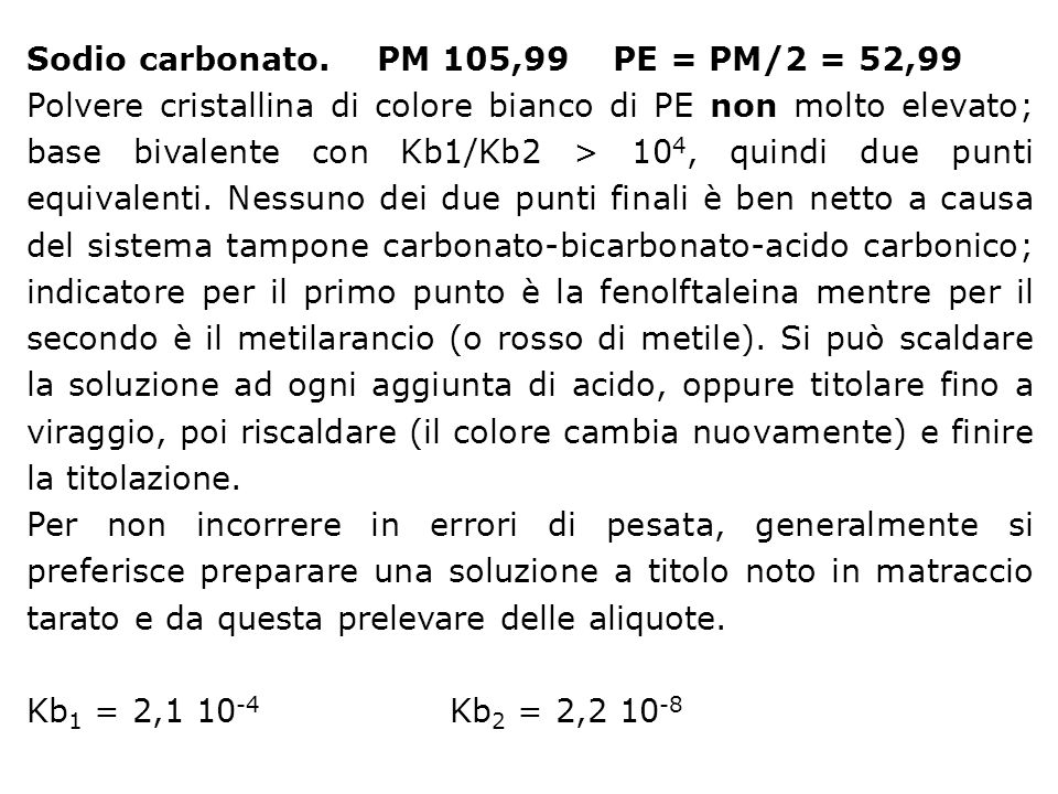 Sodio carbonato. PM 105,99 PE = PM/2 = 52,99