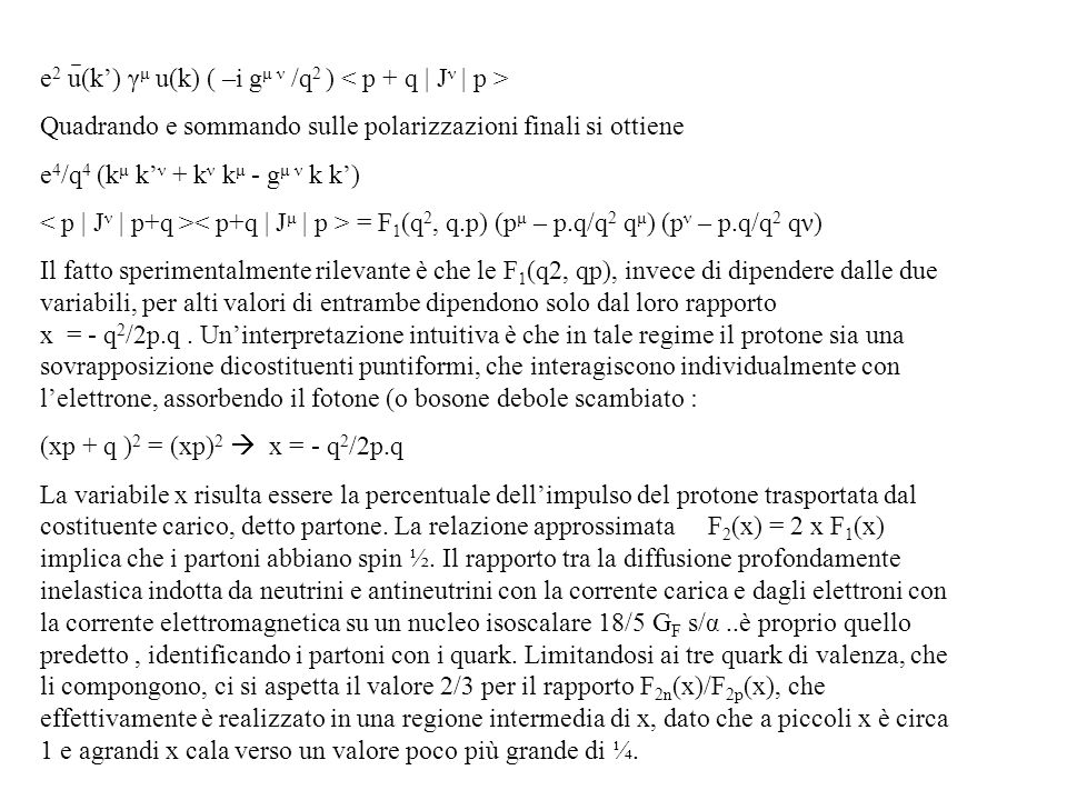 e2 u(k') γμ u(k) ( –i gμ ν /q2 ) < p + q | Jν | p >