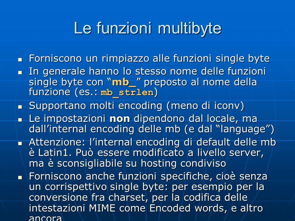 Le funzioni multibyte Forniscono un rimpiazzo alle funzioni single byte.
