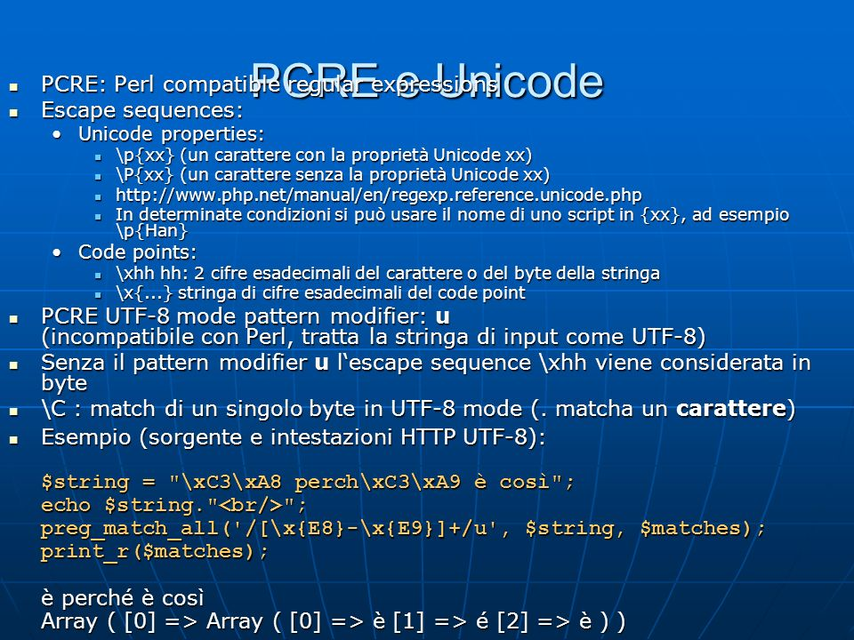 PCRE e Unicode PCRE: Perl compatible regular expressions