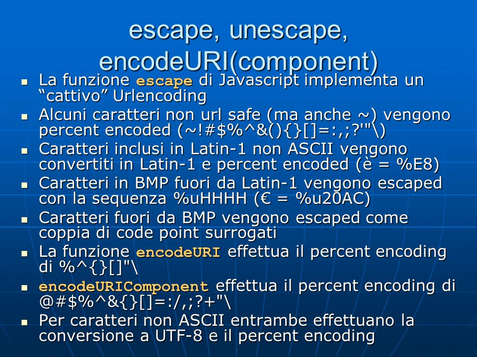 escape, unescape, encodeURI(component)