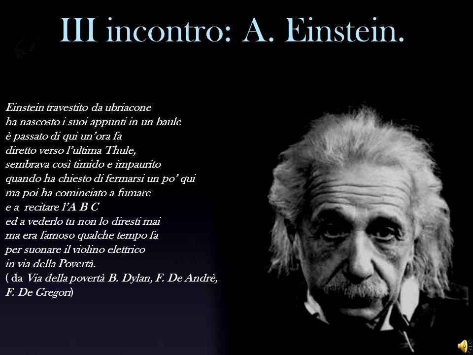 III incontro: A. Einstein.