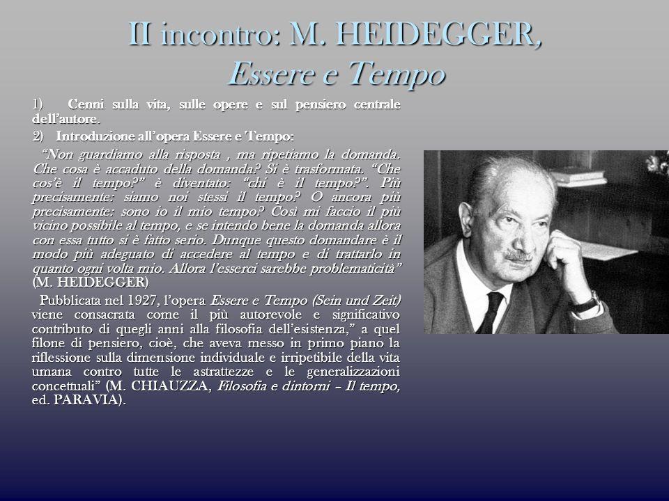 II incontro: M. HEIDEGGER, Essere e Tempo