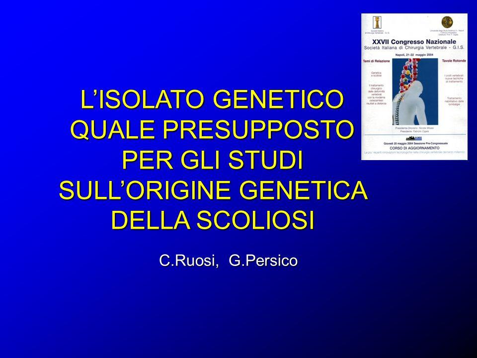 L'ISOLATO GENETICO QUALE PRESUPPOSTO PER GLI STUDI SULL'ORIGINE GENETICA DELLA SCOLIOSI