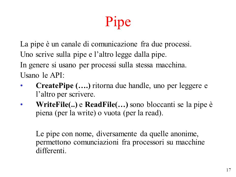 Pipe La pipe è un canale di comunicazione fra due processi.