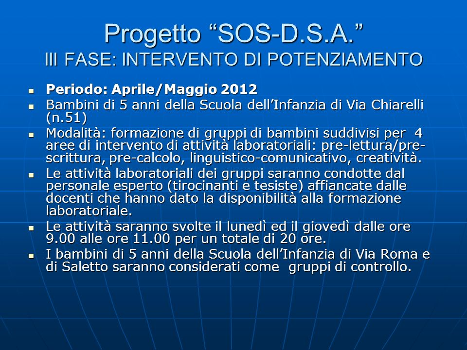 Progetto SOS-D.S.A. III FASE: INTERVENTO DI POTENZIAMENTO