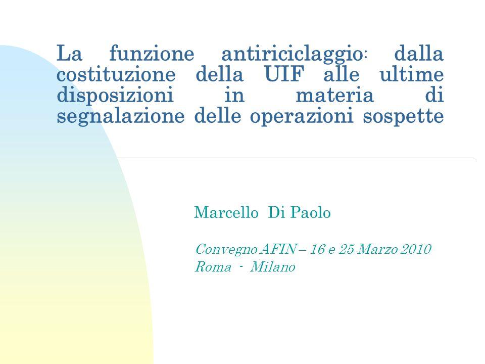Marcello Di Paolo Convegno AFIN – 16 e 25 Marzo 2010 Roma - Milano