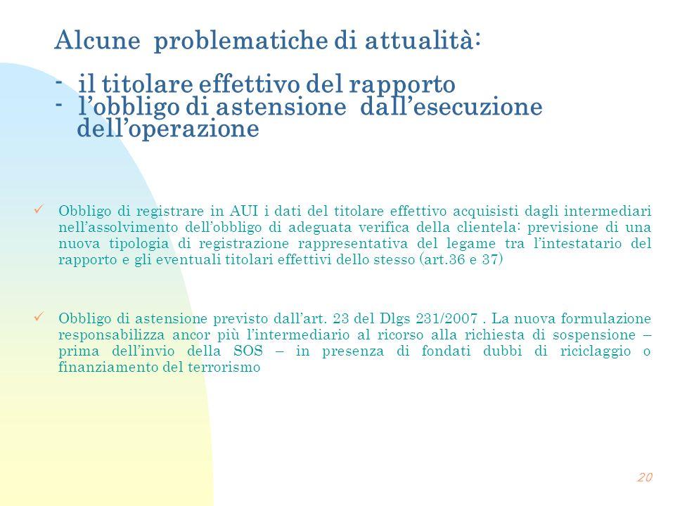 Alcune problematiche di attualità: - il titolare effettivo del rapporto - l'obbligo di astensione dall'esecuzione dell'operazione