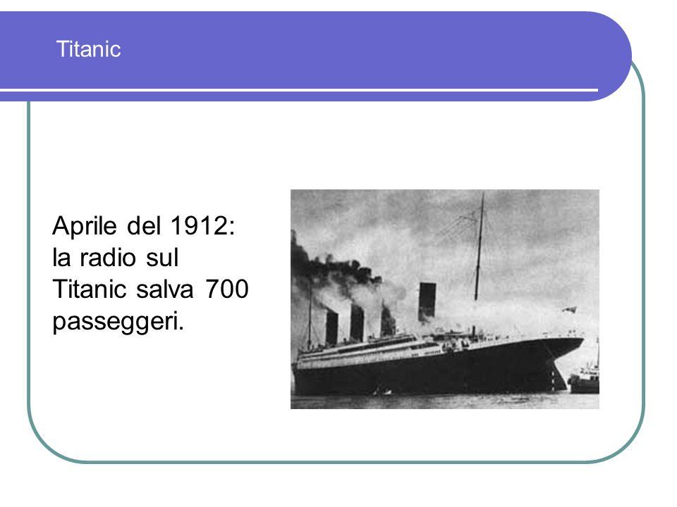 la radio sul Titanic salva 700 passeggeri.